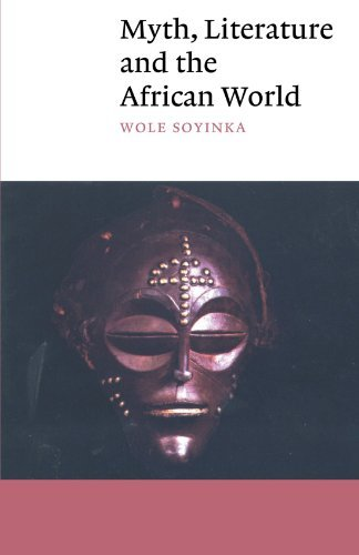 Myth, Literature and the African World (Canto) by Wole Soyinka (1990-11-30)