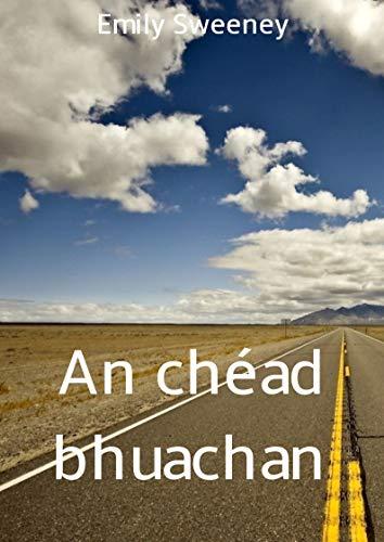 An chéad bhuachan (Irish Edition) por Emily  Sweeney