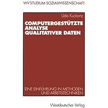 Computergestützte Analyse qualitativer Daten. Eine Einführung in Methoden und Arbeitstechniken. (wv studium)