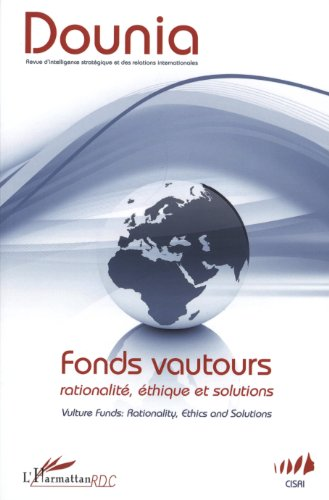Fonds Vautours Rationalite Ethique et Solutions Vulture Funds Rationality Ethics and Solutions