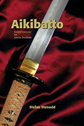 Aikibatto: Sword Exercises for Aikido Students (English Edition)