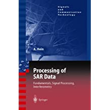 Processing of Sar Data: Fundamentals, Signal Processing, Interferometry (Signals and Communication Technology)