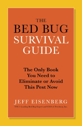 The Bed Bug Survival Guide: The Only Book You Need to Eliminate or Avoid This Pest Now (English Edition)