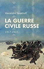 La guerre civile russe de Alexandre JEVAKHOFF