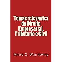 Temas relevantes do direito empresarial, tributario e civil (Portuguese Edition)