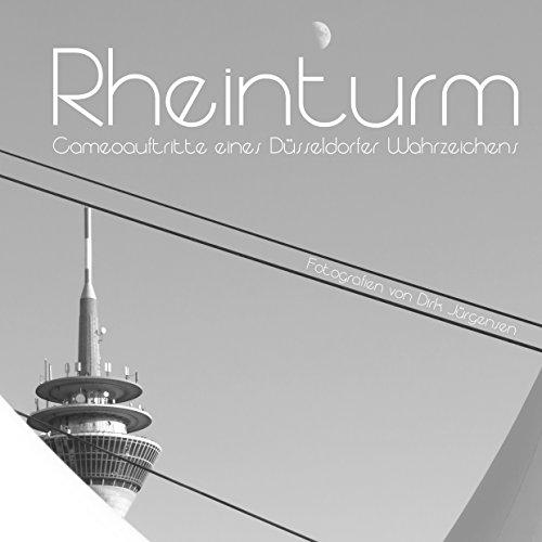 Rheinturm: Cameoauftritte eines Düsseldorfer Wahrzeichens