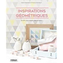 Inspirations géométriques: 30 DIY pour objets utiles et déco.