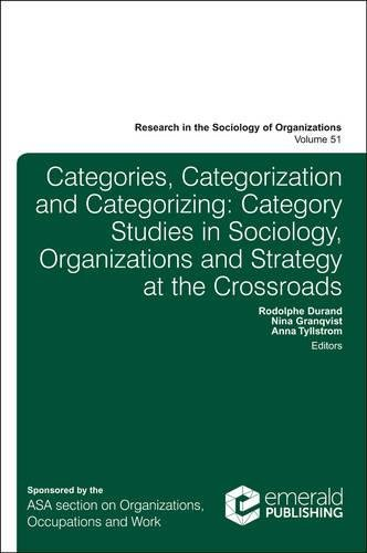 From Categories to Categorization: Studies in Sociology, Organizations and Strategy at the Crossroads: 51 (Research in the Sociology of Organizations)