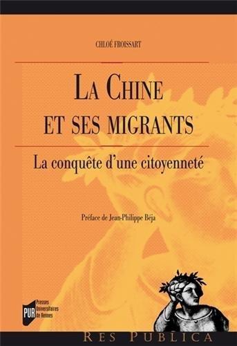 La Chine et ses migrants : la conquête d'une citoyenneté par Chloé Froissart