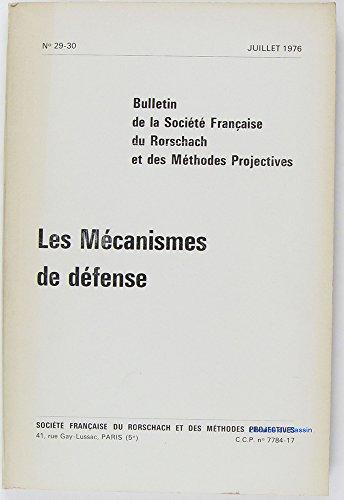 Bulletin de la Société Française de Rorschach et des méthodes projectives, Vol. n°29-30 Les Mécanismes de défense