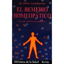 El remedio homeopático: Lo que la dolencia nos dice (Biblioteca de la ...