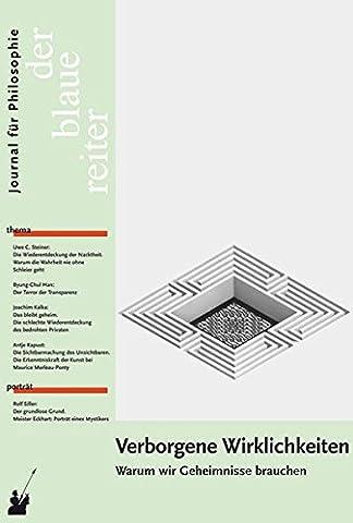 Der Blaue Reiter. Journal für Philosophie / Verborgene Wirklichkeiten: Warum wir Geheimnisse
