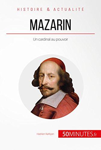 Mazarin: Un cardinal au pouvoir (Grandes Personnalités t. 49)