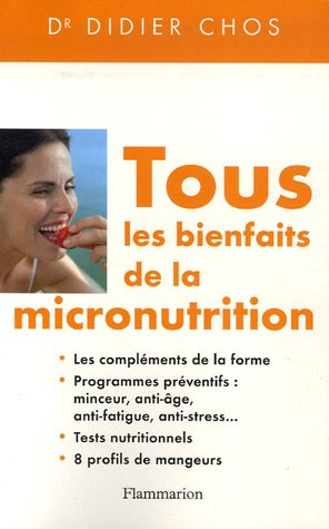 Tous les bienfaits de la micronutrition par Didier Chos, Cathy Selena