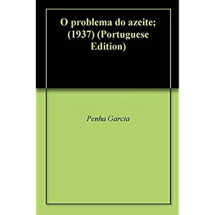 O problema do azeite; (1937)