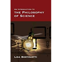 Introduction to the Philosophy of Science by Lisa Bortolotti (2008-12-01)