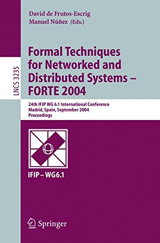 Formal Techniques for Networked and Distributed Systems - FORTE 2004: 24th IFIP WG 6.1 International Conference, Madrid Spain, September 27-30, 2004, Proceedings (Lecture Notes in Computer Science)
