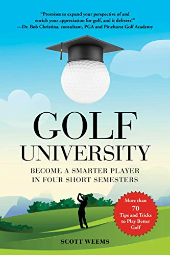 Golf University: Improve Your Putting, Driving, and More in Four Short Semesters (English Edition)