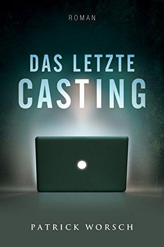 Buchseite und Rezensionen zu 'Das letzte Casting' von Patrick Worsch