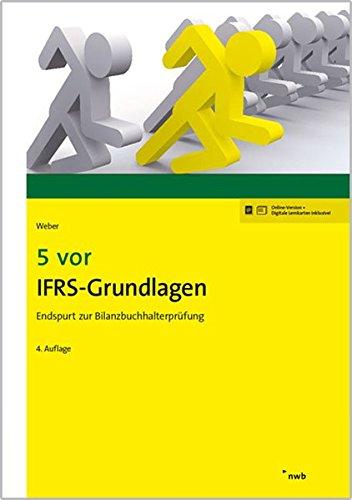 5 vor IFRS-Grundlagen: Endspurt zur Bilanzbuchhalterprüfung (NWB Bilanzbuchhalter)