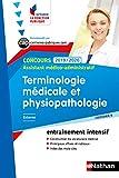 Terminologie médicale et physiopathologie - Assistant médico-administratif - Intégrer la fonction publique -2019/2020 (CONCOURS ADMINISTRATIFS t. 50)...