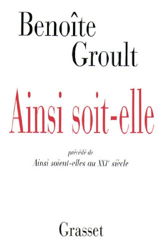 Ainsi soit-elle (Littérature Française) par Benoîte Groult