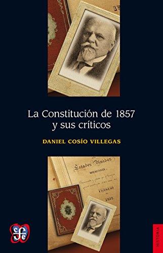 La Constitución de 1857 y sus críticos (Historia) por Daniel Cosío Villegas
