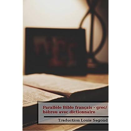 Parallèle Bible français - grec / hébreu avec dictionnaire