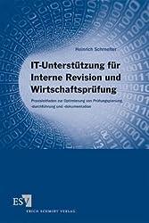 IT-Unterstützung für Interne Revision und Wirtschaftsprüfung: Praxisleitfaden zur Optimierung von Prüfungsplanung, -durchführung und -dokumentation