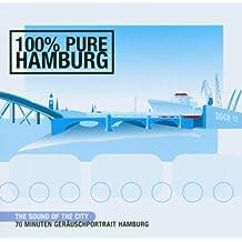 100% Pure Hamburg. CD. . The Sound of the City. Geräuschportrait Hamburg