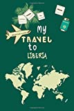 My Travel To Liberia Notebook Travel Planner: Lined Notebook / Journal Gift, 120 Pages, 6x9, Soft Cover, Matte Finish