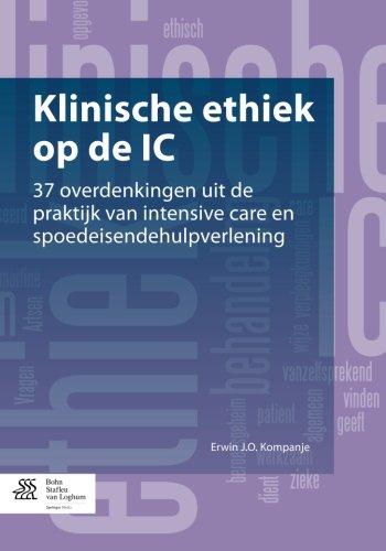 Klinische ethiek op de IC: 37 overdenkingen uit de praktijk van intensive care en spoedeisendehulpverlening