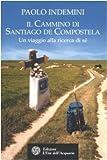 Scarica Libro Il cammino di Santiago de Compostela Un viaggio alla ricerca di se (PDF,EPUB,MOBI) Online Italiano Gratis