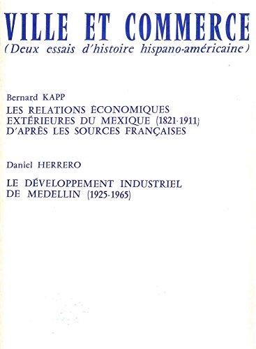 Ville et Commerce : Les relations économiques extérieures du Mexique (1821-1911), Le développement industriel de Medelin (1925-1965)