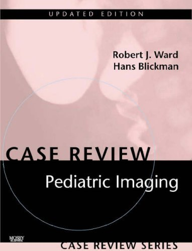 Pediatric Imaging, Updated Edition: Case Review Series by Robert J. Ward MD (2007-01-17)
