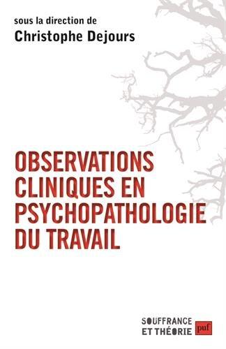 Observations cliniques en psychopathologie du travail