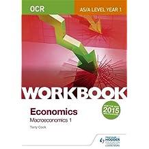 OCR A-Level/AS Economics Workbook: Macroeconomics 1 (Ocr As/a Level Economics)