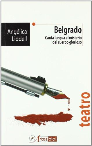 Belgrado - canta lengua el misterio del cuerpo glorioso (Teatro) por Angelica Liddell