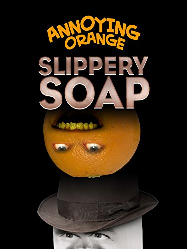 Annoying Orange - Slippery Soap