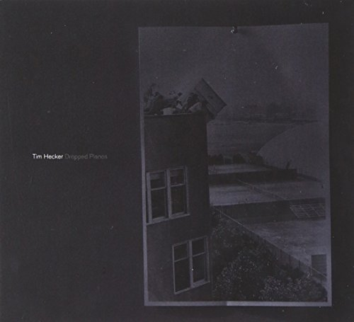 Dropped Pianos by TIM HECKER (2011-10-11)