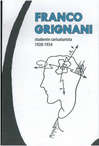 Franco Grignani studente caricaturista. 1928 - 1934.