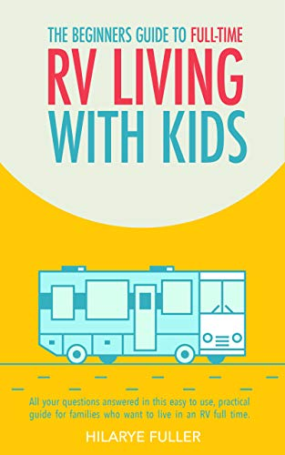 The Beginners Guide To Traveling Full-Time In An RV With Kids book cover