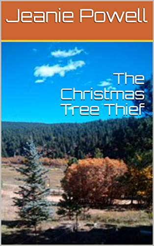 The Christmas Tree Thief (Adventures in Mora County) (English Edition) par Jeanie Powell