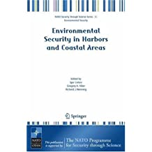 Environmental Security in Harbors and Coastal Areas: Management Using Comparative Risk Assessment and Multi-Criteria Decision Analysis