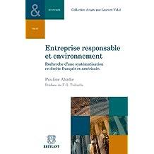 Entreprise responsable et environnement: Recherche d'une systématisation en droit français et américain (Collection Droit et économie t. 4)