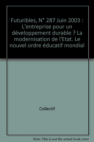 Futuribles, N° 287 Juin 2003 : L'entreprise pour un développement durable ? La modernisation de l'Etat. Le nouvel ordre éducatif mondial