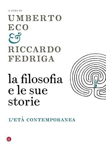 La filosofia e le sue storie: L'et contemporanea