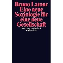 Eine neue Soziologie für eine neue Gesellschaft (suhrkamp taschenbuch wissenschaft)