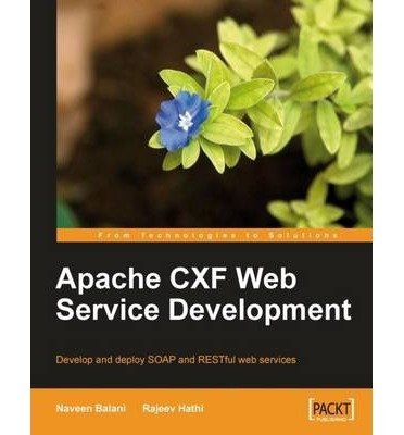 [(Apache CXF Web Service Development * * )] [Author: Naveen Balani] [Dec-2009]