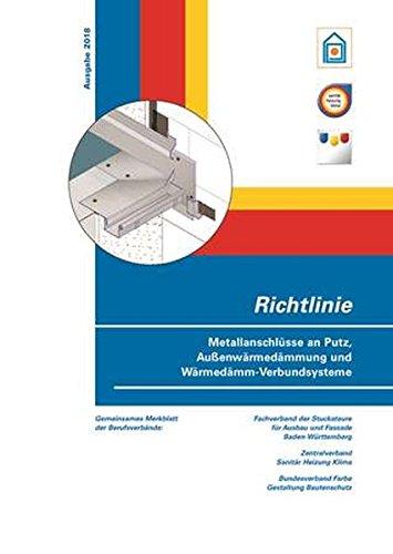 Richtlinie Metallanschlüsse an Putz, Außenwärmedämmung und Wärmedämm-Verbundsysteme: Ausgabe 2018